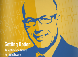 Steve Klasko - Getting Better: An Optimistic Future For Healthcare