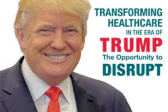Transforming healthcare in the era of Trump - The opportunity to disrupt